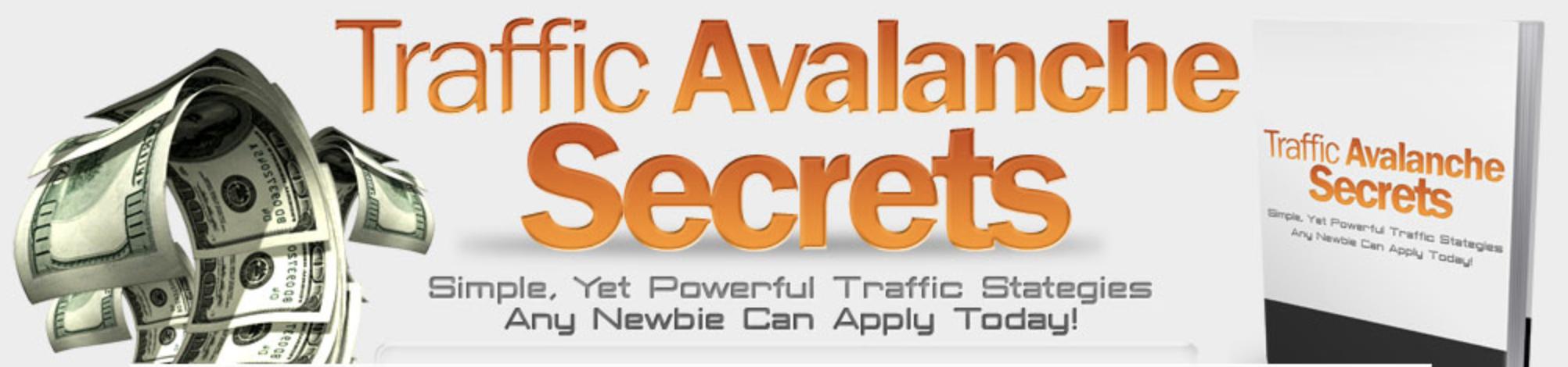 Traffic Avalanche - Trade secret traffic techniques!... (watch 1 min free video here...)